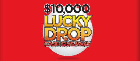 $10k Lucky Drop Cash Giveaway